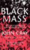 BLACK MASS - APOCALYPTIC RELIGION AND THE DEATH OF UTOPIA