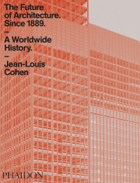 THE FUTURE OF ARCHITECTURE - SINCE 1889