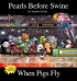 PEARLS BEFORE SWINE 10 - WHEN PIGS FLY