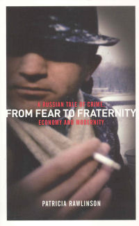 FROM FEAR TO FRATERNITY - A RUSSIAN TALE OF CRIME