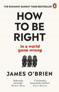HOW TO BE RIGHT... IN A WORLD GONE WRONG