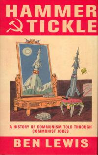 HAMMER & TICKLE - A HISTORY OF COMMUNISM TOLD THROUGH COMMUNIST JOKES (PB)