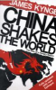 CHINA SHAKES THE WORLD
