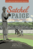 SATCHEL PAIGE - STRIKING OUT JIM CROW