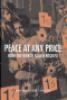 PEACE AT ANY PRICE - HOW THE WORLD FAILED KOSOVO