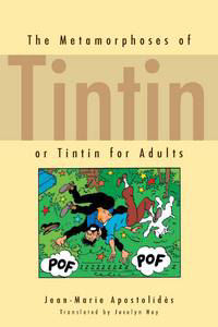 THE METAMORPHOSES OF TINTIN - OR TINTIN FOR ADULTS