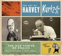 THE ART OF HARVEY KURTZMAN - THE MAD GENIUS OF COMICS