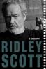 RIDLEY SCOTT - A BIOGRAPHY