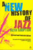 A NEW HISTORY OF JAZZ (REVISED AND UPDATED EDITION)