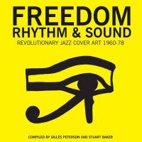 FREEDOM RHYTHM & SOUND - REVOLUTIONARY JAZZ ORIGINAL COVER ART 1965-83