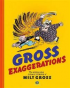 GROSS EXAGGERATIONS