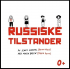 RUSSISKE TILSTANDER