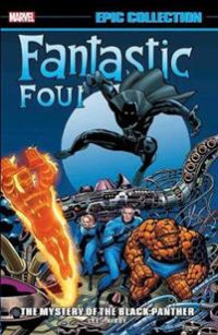 FANTASTIC FOUR (MARVEL EPIC COLLECTION) - THE MYSTERY OF THE BLACK PANTHER