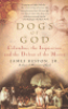 DOGS OF GOD - COLUMBUS, THE INQUISITION, AND THE DEFEAT OF THE MOORS