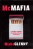 MCMAFIA - A JOURNEY THROUGH THE GLOBAL CRIMINAL UNDERWORLD (HB)