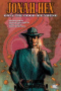 JONAH HEX 04 - ONLY THE GOOD DIE YOUNG