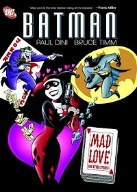 BATMAN - MAD LOVE AND OTHER STORIES