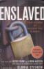 ENSLAVED - TRUE STORIES OF MODERN DAY SLAVERY