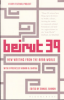 BEIRUT 39 - NEW WRITING FROM THE ARAB WORLD