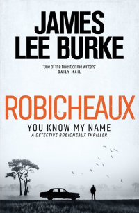 ROBICHEAUX: YOU KNOW MY NAME