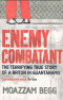 ENEMY COMBATANT – A BRITISH MUSLIM'S JOURNEY TO GUANTÁNAMO AND BACK