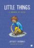 LITTLE THINGS - A MEMOIR IN SLICES