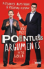 THE 100 MOST POINTLESS ARGUMENTS IN THE WORLD. SOLVED