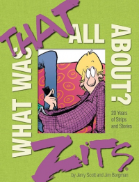 ZITS - WHAT WAS THAT ALL ABOUT?