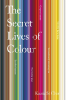 THE SECRET LIVES OF COLOUR (PB)