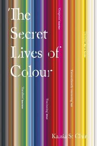 THE SECRET LIVES OF COLOUR (PB)