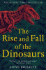 THE RISE AND FALL OF THE DINOSAUR (PB)