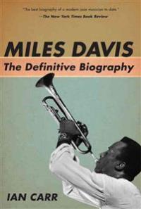 MILES DAVIS - THE DEFINITIVE BIOGRAPHY