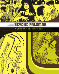 LOVE AND ROCKETS LIBRARY - PALOMAR & LUBA PART 3 - BEYOND PALOMAR