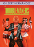 THE FRITZ B-MOVIE COLLECTION 02 - THE TROUBLEMAKERS (LOVE & ROCKETS)