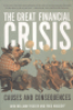 THE GREAT FINANCIAL CRISIS - CAUSES AND CONSEQUENCES