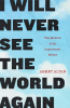 I WILL NEVER SEE THE WORLD AGAIN (PB)