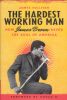 THE HARDEST WORKING MAN - HOW JAMES BROWN SAVED THE SOUL OF AMERICA