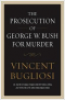 PROSECUTION OF GEORGE W. BUSH FOR MURDER