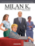 MILAN K. - PART 1 - THE TEENAGE YEARS