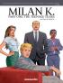 MILAN K. - PART 1 - THE TEENAGE YEARS