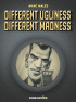 DIFFRENT UGLINESS, DIFFRENT MADNESS