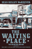THE WAITING PLACE - THE DEFINITIVE EDITION