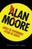 ALAN MOORE - COMICS AS PERFORMANCE, FICTION AS SCALPEL