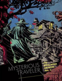 THE STEVE DITKO ARCHIVES 03 - MYSTERIOUS TRAVELER