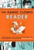 THE DANIEL CLOWES READER