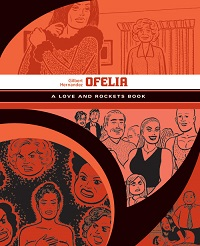 LOVE AND ROCKETS LIBRARY - PALOMAR & LUBA PART 5 - OFELIA