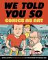 WE TOLD YOU SO - COMICS AS ART
