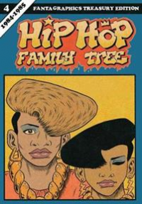 HIP HOP FAMILY TREE VOL. 4 - 1984 - 1985