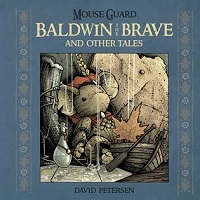 MOUSE GUARD - BALDWIN THE BRAVE AND OTHER TALES