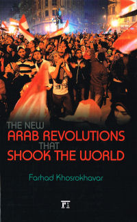 THE NEW ARAB REVOLUTIONS THAT SHOOK THE WORLD